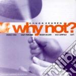 Chuck Zeuren - Why Not? cd musicale di Zeuren Chuck