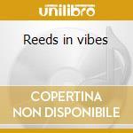 Reeds in vibes cd musicale di Marion brown & gunte