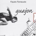 Fausto Ferraiuolo - Guajon cd musicale di Fausto Ferraiuolo
