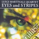 Luigi Martinale Quar - Eyes And Stripes cd musicale di Luigi martinale quar