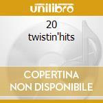20 twistin'hits cd musicale