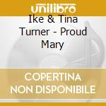 Proud mary cd musicale