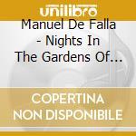 De Falla - Nights In The Gardens Of Spain / Three-Cornered Hat - De Larrocha cd musicale di Larrocha De