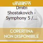 Schostakowitsch  D. - Symphony 5/5 Fragments Op cd musicale di SHOSTAKOVICH