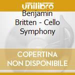 Britten - Cello Symphony cd musicale di Sinf. x vlc