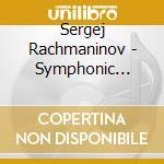 Rachmaninov - Symphonic Dances / The Isle Of The Dead, Opp. 29,45 cd musicale di RACHMANINOV