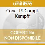 CONC. PF COMPL. KEMPFF cd musicale di BEETHOVEN