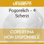 Pogorelich - 4 Scherzi cd musicale di POGORELICH