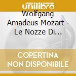 NOZZE DI FIGARO/ABBADO cd musicale di Wolfgang Amadeus Mozart