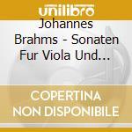 Johannes Brahms - Sonaten Fur Viola Und Kla cd musicale di Johannes Brahms