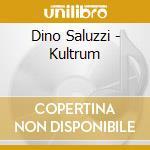 Dino Saluzzi - Kultrum cd musicale di Dino Saluzzi