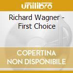 Wagner - First Choice - Thielemann cd musicale di Richard Wagner
