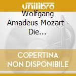 DIE ZAUBERFLOTE-IL FLAUTO MAGICO cd musicale di Wolfgang Amadeus Mozart
