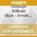 ARMIDE                                    cd musicale di GLUCK WILLIBALD C.
