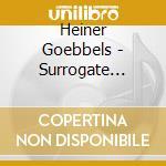 Surrogate cities cd musicale di Heiner Goebbels