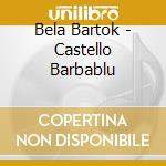 Kertes - Castello Barbablu cd musicale di BARTOK