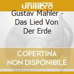 Mahler - Das Lied Von Der Erde-lege - Walter cd musicale di WALTER