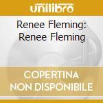 Renee Fleming - Renee Fleming cd musicale di Renee Fleming