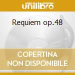 Requiem op.48 cd musicale