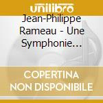 Rameau - Une Symphonie Imaginaire - Minkowski cd musicale di MINKOWSKI