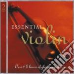 ESSENTIAL VIOLIN                          cd musicale di Artisti Vari