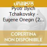 EUGENE ONEGIN                             cd musicale di BYCHKOV