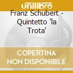 QUINTETTO 'LA TROTA'                      cd musicale di Quartet Cleveland