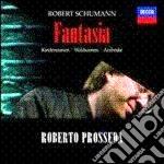Schumann - Fantasia - Prosseda cd musicale di PROSSEDA