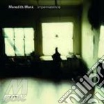 Meredith Monk - Impermanence cd musicale di MEREDITH MONK
