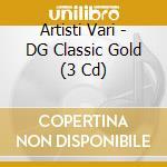 CLASSIC GOLD/Deutsche Grammophon/3CD cd musicale di ARTISTI VARI