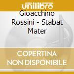Rossini - Stabat Mater - Ricciarelli cd musicale di Gioacchino Rossini