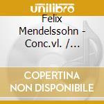 Mendelssohn - Conc.vl./ottetto - Hope cd musicale di MENDELSSOHN