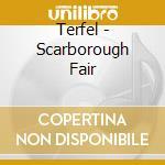 Terfel - Scarborough Fair cd musicale di TERFEL