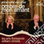 Von Otter/laf - Ombre De Mon Amant cd musicale di SOFIE ANNE VON OTTER