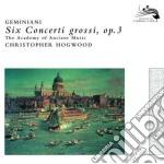 Francesco Geminiani - Concerti Grossi Op. 3 - Hogwood cd musicale di HOGWOOD