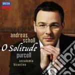 Purcell - O Solitude - Scholl / Accademia Bizantina cd musicale di Biz Scholl/accademia