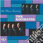 Roomates - Classic Sound Of cd musicale di Roomates The