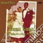 Richard Berry - Yama Yama! The Modern Recordings 1954-19 cd musicale di BERRY RICHARD