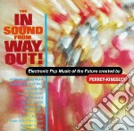 Perrey-kingsley - In Sound From Way Out! cd musicale di Perrey-kingsley