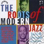 Roots Of Modern Jazz cd musicale di Artisti Vari