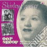 Shirley Gunter - Oop Shop-flair And Modern Recordings cd musicale di Gunter Shirley