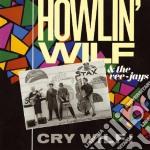 Howlin' Wilf & Vee-j - Cry Wilf! cd musicale di Howlin' wilf & vee-j