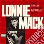 Lonnie Mack - Wham Of That Memphis Man! cd musicale di LONNIE MACK