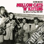 Even More Mellow Cats'n'kittens - Hot R&B & Cool Blues 1945-51 cd musicale di Even more mellow cat