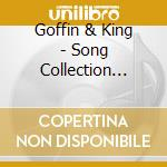 Goffin & King - Song Collection 1961-196 cd musicale di ARTISTI VARI