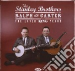 Stanley Brothers - Later King Years cd musicale di The stanley brothers