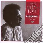 Darlene Love - So Much Love cd musicale di Darlene Love