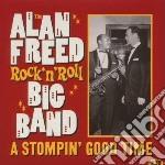 Alan Freed Rock N Roll Big Band: A Stomp cd musicale di Artisti Vari