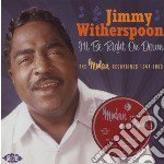 Jimmy Witherspoon - I Ll Be Right On Down: The Modern Record cd musicale di Jimmy Witherspoon