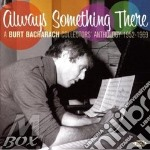 Burt Bacharach - Always Something There cd musicale di BACHARACH BURT